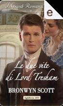 Le due vite di Lord Tresham by Bronwyn Scott