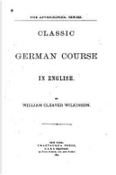Classic German Course in English by William Cleaver Wilkinson