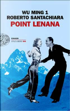 Point Lenana by Roberto Santachiara, Wu Ming 1