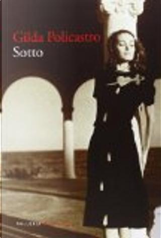 Sotto by Gilda Policastro