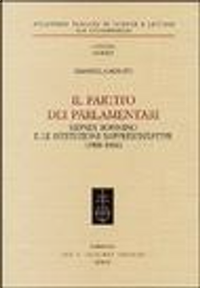 Il partito dei parlamentari. Sidney Sonnino e le istituzioni rappresentative (1900-1906) by Emanuela Minuto
