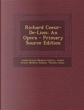 Richard Coeur-de-Lion by Andre Ernest Modeste Gretry