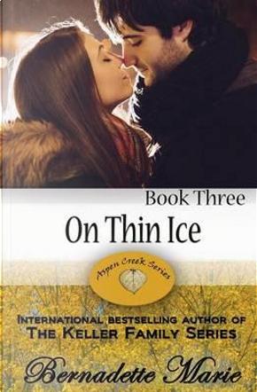 On Thin Ice by Bernadette Marie