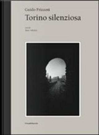 Torino silenziosa by Dario Voltolini