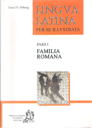 Lingua latina per se illustrata by Hans H. Ørberg