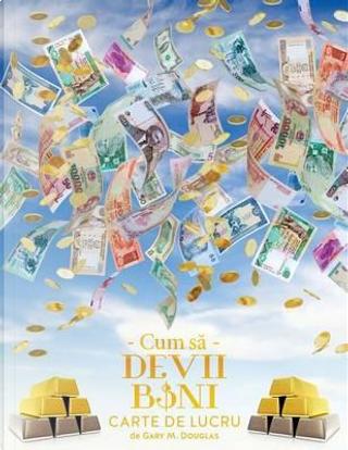 Cum sa Devii Bani Carte de Lucru - How To Become Money Workbook Romanian by Gary M. Douglas
