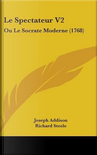 Le Spectateur by Joseph Addison
