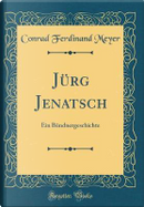 Jürg Jenatsch by Conrad Ferdinand Meyer