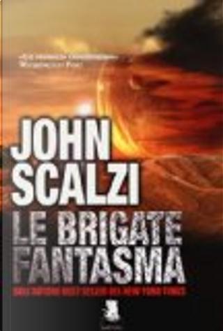 Le brigate fantasma by John Scalzi