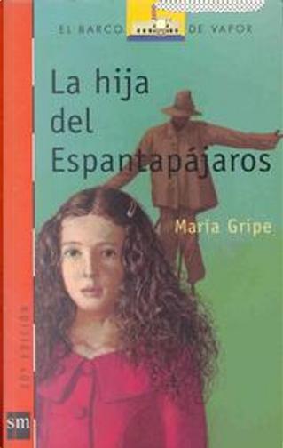 La hija del espantapájaros by Maria Gripe