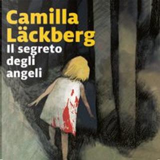 Il segreto degli angeli by Camilla Läckberg