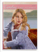 Caroline Takes a Chance by Kathleen Ernst