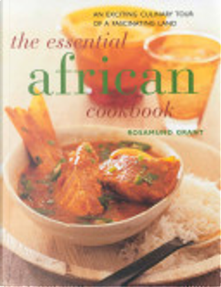 The Essential African Cookbook by Rosamund Grant