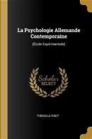 La Psychologie Allemande Contemporaine by Théodule Ribot