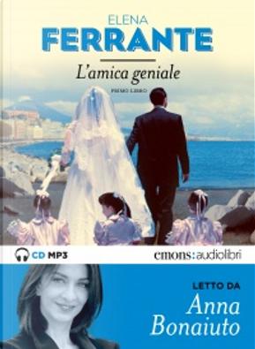 L'amica geniale. Libro primo. by Elena Ferrante