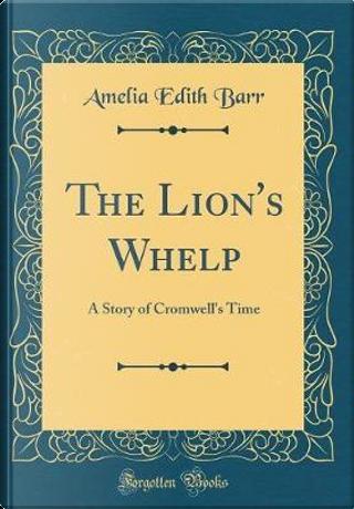 The Lion's Whelp by Amelia Edith Barr
