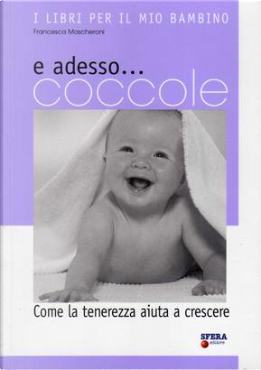 E adesso... coccole by Francesca Mascheroni