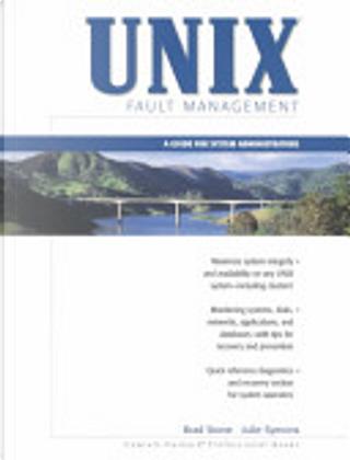 UNIX Fault Management by Brad Stone, Julie Symons