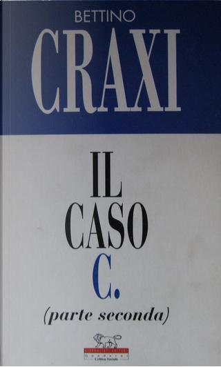 Il caso C. (parte seconda) by Bettino Craxi