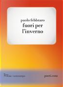 Fuori per l'inverno by Paolo Febbraro