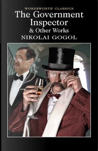The Government Inspector and Other Works (Wordsworth Classics) by Nikolai Gogol