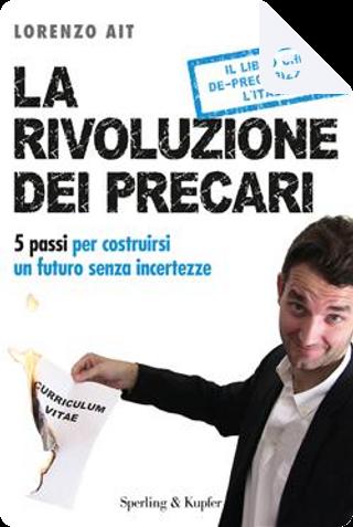 La rivoluzione dei precari by Lorenzo Ait