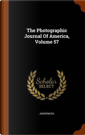 The Photographic Journal of America, Volume 57 by ANONYMOUS