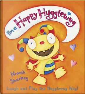 I'm a Happy Hugglewug by Niamh Sharkey
