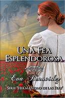 Una fea esplendorosa by Eva Benavídez