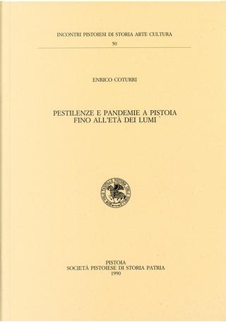 Pestilenze e pandemie a Pistoia fino all'età dei lumi by Enrico Coturri