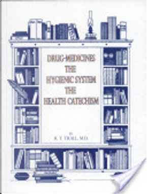 The Hygienic System by R. T. Trall