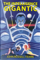 The Intelligence Gigantic by John Russell Fearn