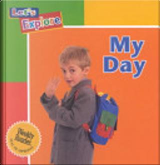 My Day by Henry Arthur Pluckrose
