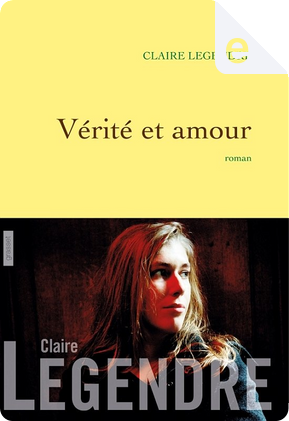 Vérité et amour by Claire Legendre