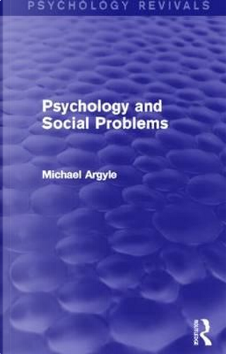 Psychology and Social Problems by Michael Argyle