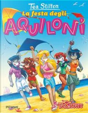 La festa degli aquiloni. Ediz. a colori by Tea Stilton