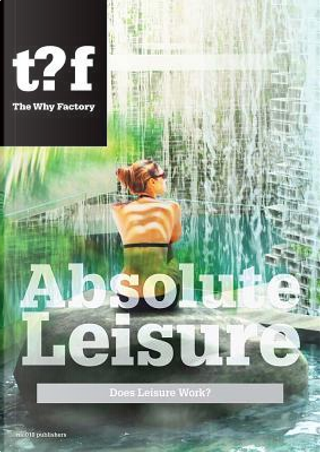 Absolute Leisure by Winy Maas