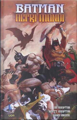 Batman Altri Mondi by Bo Hampton, Mark Kneece, Scott Hampton