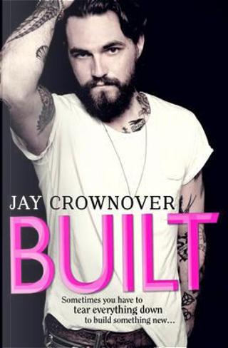 Built (Saints of Denver, Book 1) by Jay Crownover