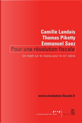 Pour une révolution fiscale by Thomas Piketty, Camille Landais, Emmanuel Saez