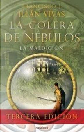La cólera de Nébulos by Francisco J. Illán Vivas