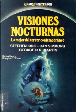 Visiones nocturnas by Dan Simmons, Stephen King, George R.R. Martin