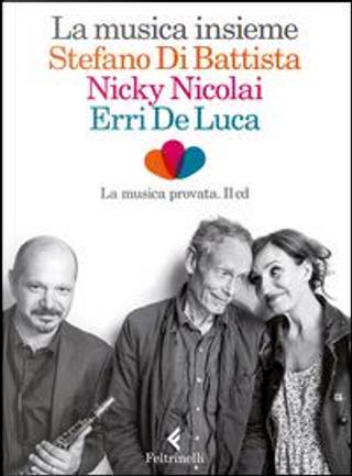 La musica insieme. Con CD Audio by Erri De Luca
