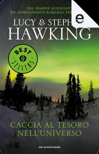 Caccia al tesoro nell'Universo by Stephen Hawking, Lucy Hawking