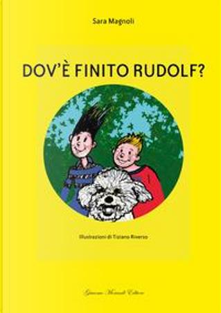 Dov'è finito Rudolf? Ediz. italiana e inglese by Sara Magnoli