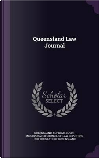 Queensland Law Journal by Queensland Supreme Court