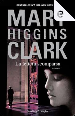 La lettera scomparsa by Mary Higgins Clark