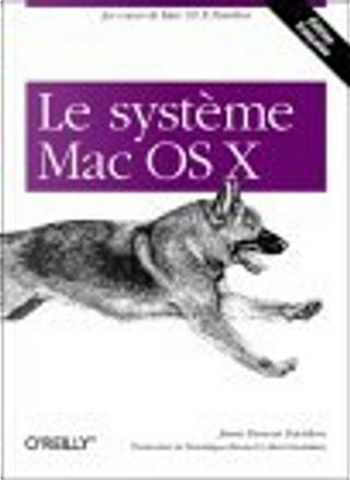 Le Système MacOS X by Dominique Buraud, Hervé Hudebine, James Duncan Davidson
