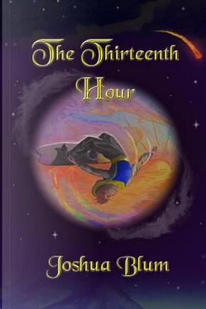 The Thirteenth Hour by Joshua Blum