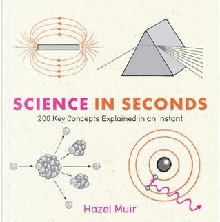 Science in Seconds by Hazel Muir